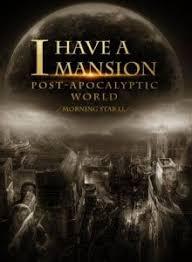 У меня есть дом в мире постапокалипсиса! / I Have a Mansion in the Post-apocalyptic World
