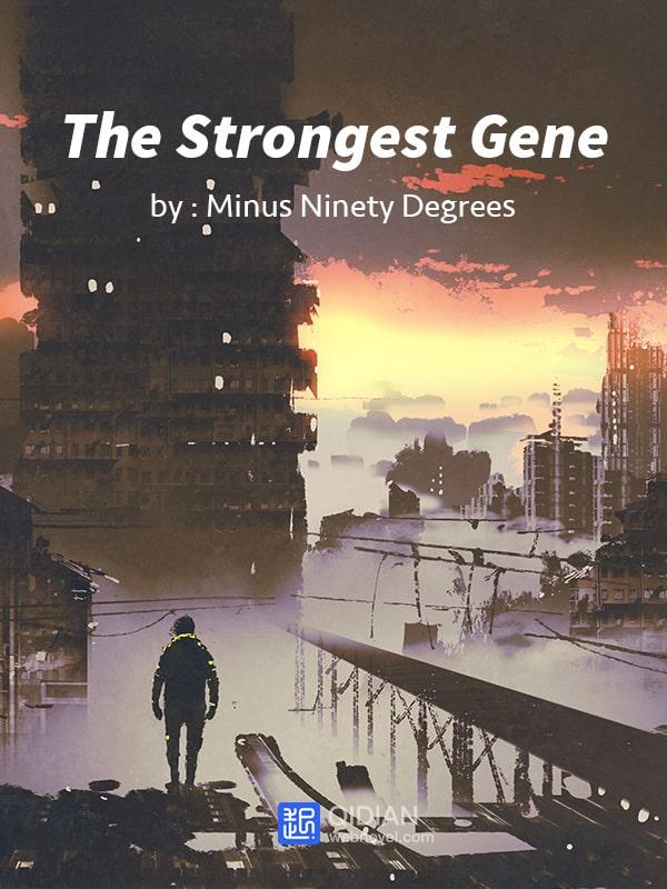 Сильнейший ген / The Strongest Gene читать ранобэ
